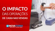 O Impacto da Operação de Caixa nas Vendas e Lucratividade da Farmácia