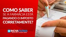 Como saber se a farmácia está pagando o imposto corretamente?