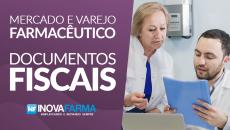 Mercado e Varejo Farmacêutico - Documentos Fiscais